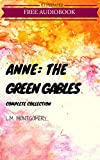 Image de Anne: The Green Gables Complete Collection: By L.M. Montgomery : Illustrated (En