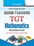DSSSB: Teachers TGT Mathematics Exam Guide