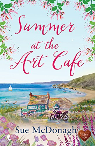 Summer at the Art Cafe (Choc Lit): A wonderful happy-ever after romance! by [McDonagh, Sue]