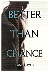 Better Than Chance by Lane Hayes (2014-01-22)