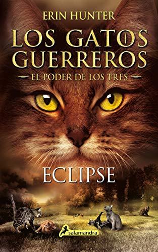 Eclipse (Los Gatos Guerreros | El Poder de los Tres 4): Los gatos ...