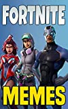 #2: Fortnite Memes: The Ultimate Collection of Fortnite Battle Royale Memes and Jokes!