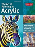 The Art of Painting in Acrylic: Master techniques for painting stunning works of art in acrylic-step by step (Collector's Series) by Alicia Vannoy Call (2014-08-01)