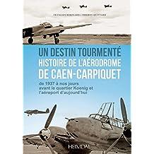 Caen-Carpiquet 1940-1945: Un Aerodrome dans la Guerre
