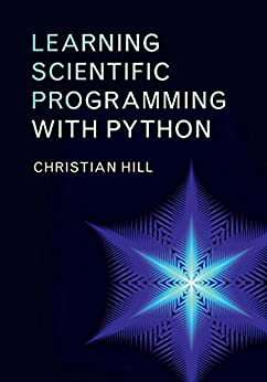 Learning Scientific Programming with Python by [Hill, Christian]