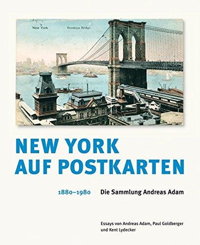New York auf Postkarten 1880–1980: Die Sammlung Andreas Adam