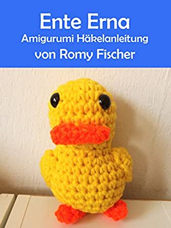 Ente Erna Amigurumi Häkelanleitung German Edition Ebook Romy
