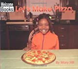 Let's Make Pizza (Welcome Books: In the Kitchen)