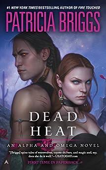 Dead Heat (Alpha & Omega Book 4) (English Edition) von [Briggs, Patricia]
