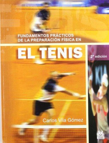 Fundamentos Practicos de La Preparación Fisica En el Tenis (Deportes) por Carlos Vila Gómez