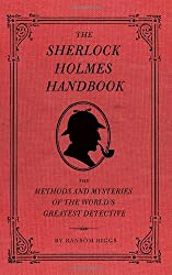 The Sherlock Holmes Handbook: The Methods and Mysteries of the World's Greatest Detective by Ransom Riggs (2009-09-01)