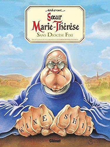 Soeur Marie-Thérèse - Tome 05: Sans diocèse fixe. par Maëster