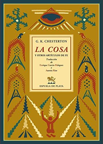 La cosa y otros artículos de fe (Clásicos y Modernos nº 4) por Gilbert Keith Chesterton