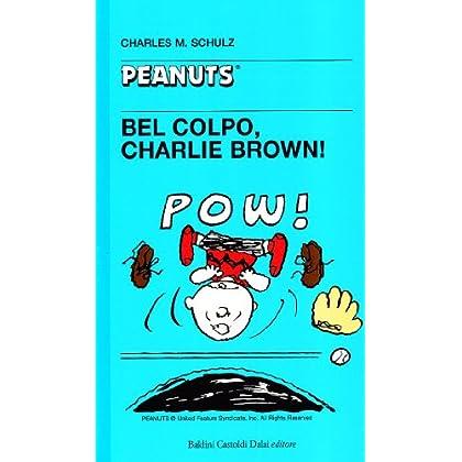 Bel Colpo, Charlie Brown!