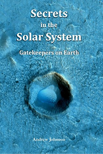 Secrets in the Solar System: Gatekeepers on Earth (English Edition) por Andrew Johnson