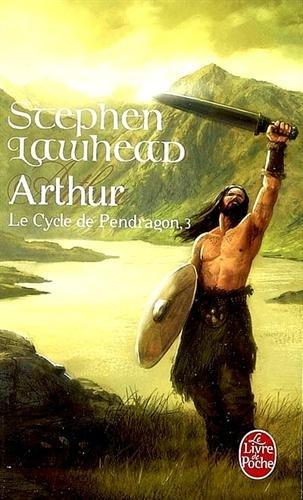 Arthur : Cycle de Pendragon III