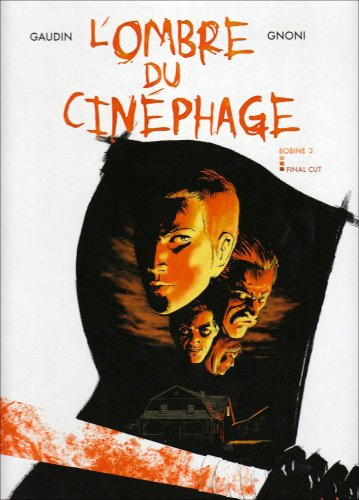 L'Ombre du Cinéphage, Tome 3 : Final Cut