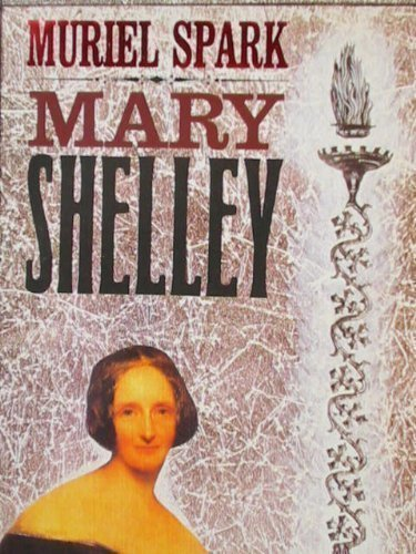 Mary Shelley: A Biography by Muriel Spark (1988-10-05)