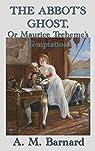 The Abbot's Ghost, Or Maurice Treheme's Temptation par A. M. Barnard