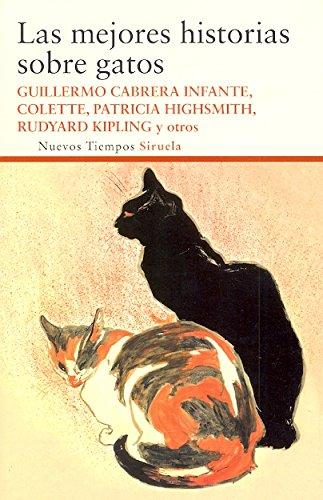 Las Mejores Historias Sobre Gatos (Nuevos Tiempos) por Rudyard Kipling