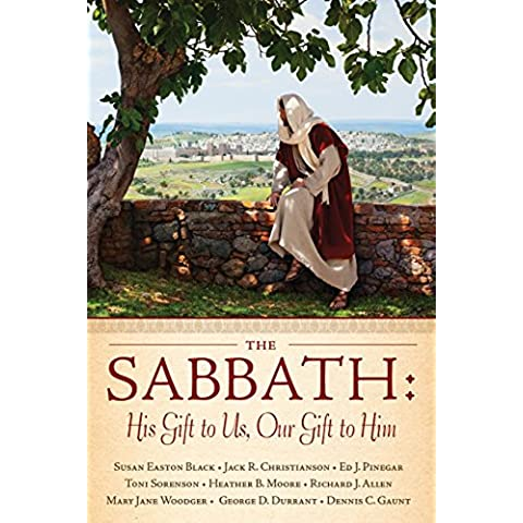 The Sabbath: His Gift to Us, Our Gift to Him