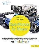 Open Robots für Maker: Programmierspaß und smarte Elektronik mit Makeblock (#makers DO IT)