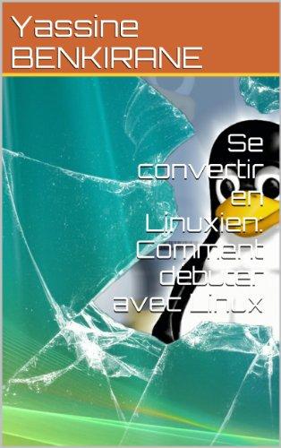 Se convertir en Linuxien: Comment débuter avec Linux