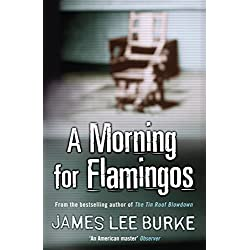 A Morning For Flamingos (Dave Robicheaux Book 4) (English Edition)