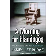 A Morning For Flamingos (Dave Robicheaux Book 4)