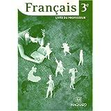 Francais 3e en séquences : Livre du professeur