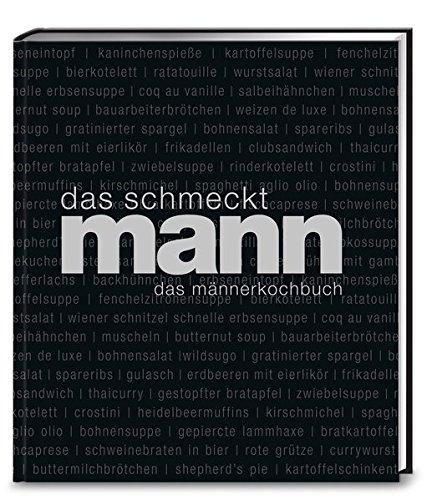 Image of Das schmeckt Mann: Ein Männerkochbuch