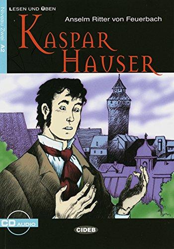 Kaspar Hauser: Deutsche Lektüre für das GER-Niveau A2. Buch mit Audio-CD (Lesen und üben)