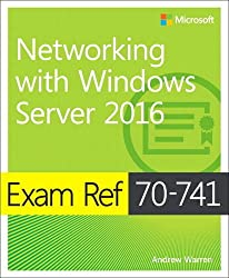 Exam Ref 70-741: Networking With Windows Server 2016