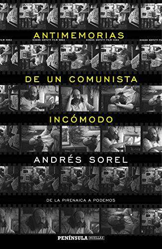 Antimemorias de un comunista incómodo: De la Pirenaica a Podemos