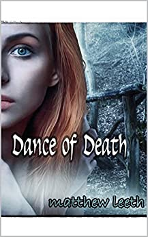 Dance of Death (English Edition) par [Leeth, Matthew]