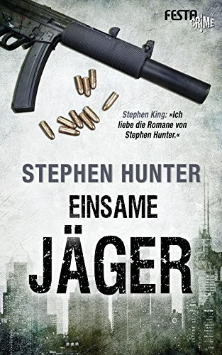 Einsame Jäger: Thriller Stephen Hunter Kindle