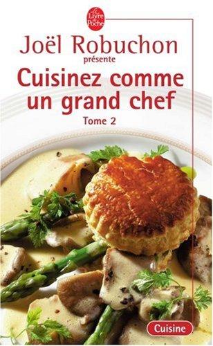 Cuisinez comme un grand chef, tome 2 par Joël Robluchon