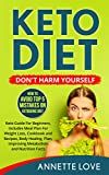 Keto Diet. DON'T HARM YOURSELF: How To Avoid TOP 5 Mistakes on Ketogenic Diet, Keto Guide For Beginners, Keto Meal Plan For Weight Loss, Keto Cookbook ... Snacks, Keto Bread, Keto Soup, Keto Built)