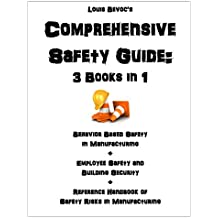 Comprehensive Safety Guide:  3 Books in 1: Behavior Based Safety + Employee Safety and Building Security + Reference Handbook of Safety Risks (English Edition)