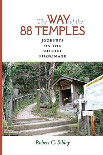 The Way of the the 88 Temples: Journeys on the Shikoku Pilgrimage por Robert C Sibley