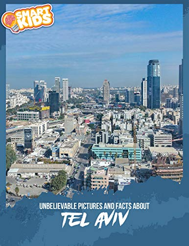 Unbelievable Pictures and Facts About Tel Aviv di Oliva Greenwood