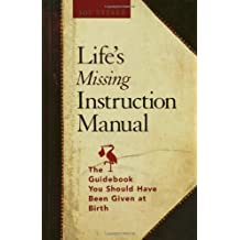 Life's Missing Instruction Manual : The Guidebook You Should Have Been Given at Birth by Joe Vitale (2006-02-24)