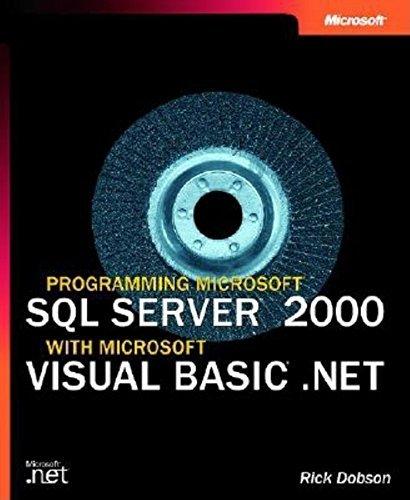 Programming Microsoft SQL Server 2000 with Microsoft Visual Basic .Net (Microsoft Programming) by Rick Dobson (2002-05-01) par Rick Dobson