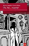 ¡Tic, Tac... muerte!: Spanische Lektüre für das 4., 5. und 6. Lernjahr. Mit Annotationen (Historias que matan)