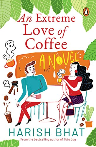 An Extreme Love of Coffee: A Novel