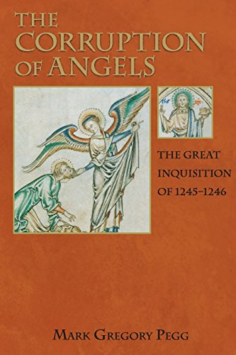 The Corruption of Angels: The Great Inquisition of 1245-1246 por Mark Gregory Pegg