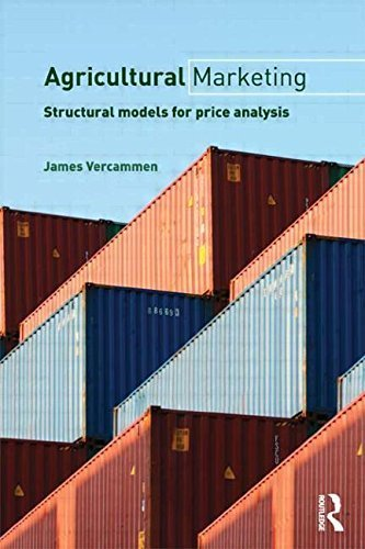 Agricultural Marketing: Structural Models for Price Analysis (Routledge Textbooks in Environmental and Agricultural Economics) by James Vercammen (2011-05-28)