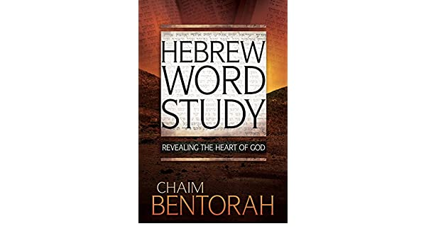 Buy Hebrew Word Study: Revealing the Heart of God Book Online at Low