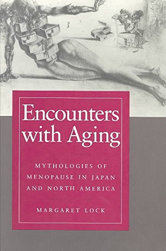 [Encounters with Aging: Mythologies of Menopause in Japan and North America] (By: M. Margaret Lock) [published: May, 1995]