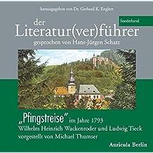 """Der Literatur(ver)führer - Sonderband """"Pfingstreise"""" im Jahre 1793. Wilhelm Heinrich Wackenroder und Ludwig Tieck."""